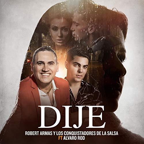 Dije (feat. Alvaro Rod) - Los Conquistadores De La Salsa