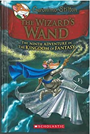 Geronimo Stilton the Kingdom of Fantasy #09 The Wizards Wand