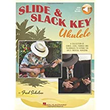 Slide & Slack Key Ukulele: A Collection of Songs, Licks, Tunings and Techniques to Expand the Uke's Musical Horizons by Fred Sokolow (2016-06-01)