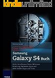Das inoffizielle Samsung Galaxy S4 Buch (Professional Series)