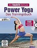 Die SimpleFit-Methode - Power Yoga - Das Trainingsbuch (Mit DVD): Zugunsten Deutsche Sporthilfe