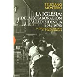 IGLESIA. LA,DE LA COLABORACION A LA DISIDENCIA (1956-1975) (Ensayo, Band 392)