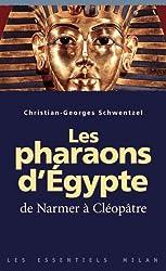 Les Pharaons d' Egypte de Narmer à Cléopâtre