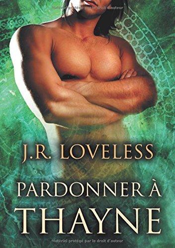 Pardonner ?? Thayne by J.R. Loveless (2015-12-22)