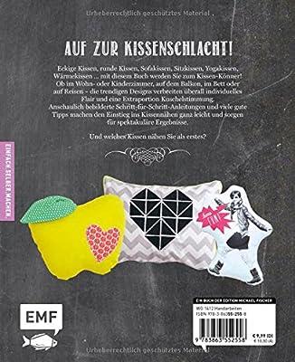 Kissenkult: Lieblingskissen selber nähen - Nackenhörnchen, Stuhlkisse, Sofakissen, Sitzkissen, Motivkissen u.v.m.