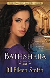 Bathsheba: A Novel (The Wives of King David) (Volume 3) by Smith, Jill Eileen (2011) Paperback
