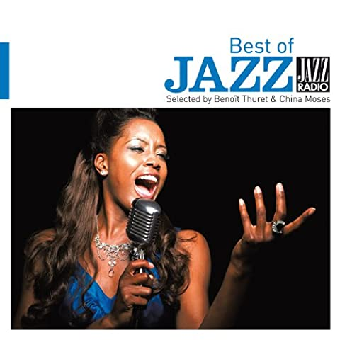 Jazz Radio présente The Best of Jazz Selected by Benoît Thuret & China Moses