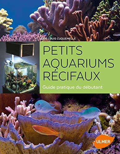 Petits aquariums récifaux par Jean-louis Cuquemelle