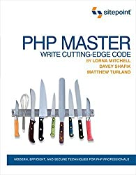 PHP Master: Write Cutting Edge Code 1st edition by Shafik, Davey, Mitchell, Lorna, Turland, Matthew (2011) Paperback