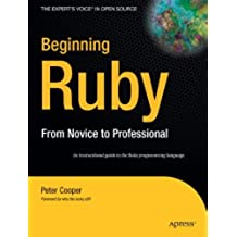 Beginning Ruby (Beginning From Novice to Professional)