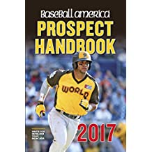 Baseball America 2017 Prospect Handbook Digital Edition: Rankings and Reports of the Best Young Talent in Baseball (English Edition)
