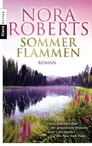 Sommerflammen: Roman von [Roberts, Nora]