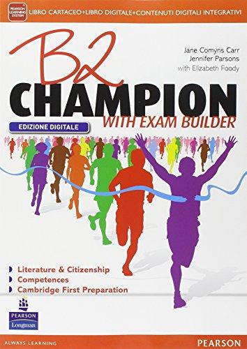 B2 champion. Per le Scuole superiori. Con e-book. Con espansione online