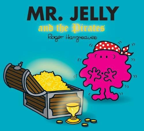 Mr. Jelly and the Pirates (Mr. Men & Little Miss Magic) por Adam Hargreaves