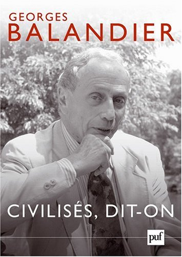 Civilisés, dit-on
