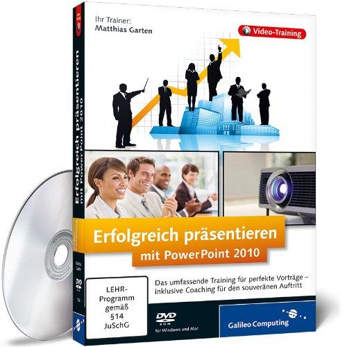 Erfolgreich präsentieren mit PowerPoint 2010 - Das umfassende Training (Galileo Computing)