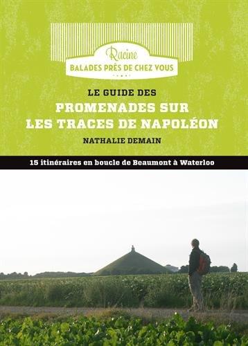 Le guide des promenades sur les traces de Napoléon par Nathalie Demain
