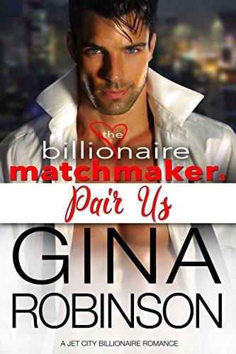 Pair Us: A Jet City Billionaire Romance (The Billionaire Matchmaker Series Book 3)