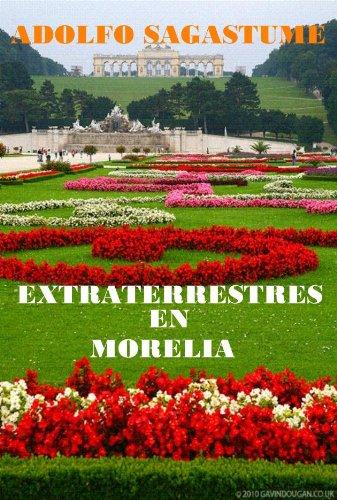 Extraterrestres en Morelia por Adolfo Sagastume
