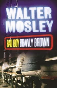 Bad Boy Brawly Brown: Easy Rawlins 7 (the Easy Rawlins Mysteries) por Walter Mosley Gratis
