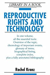 Reproductive Rights and Technology (Library in a Book) by Rachel Kranz (2002-04-30)