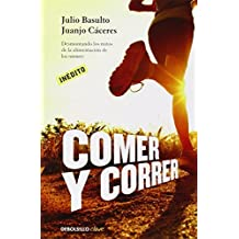 Comer y correr / Eat and run (Spanish Edition) by Basulto, Julio, C¨¢ceres, Juanjo (2014) Paperback