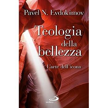 Teologia Della Bellezza. L'arte Dell'icona