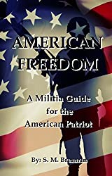 American Freedom: A Militia Guide for the American Patriot (English Edition)
