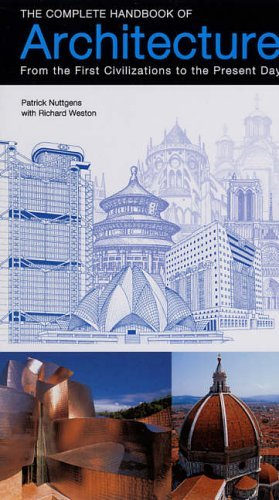 The Complete Handbook of Architecture: From the First Civilizations to the Present Day by Patrick Nuttgens (2006-02-16)