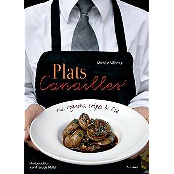 Plats Canailles : Ris, rognons, tripes et Cie