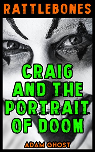 Craig and the Portrait of Doom (Rattlebones Book 1) (English Edition)