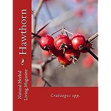 Hawthorn (Natural Herbal Living Magazine Book 7) (English Edition)