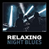 Relaxing Night Blues - Classic Rock and Blues Music, Best Guitar Riffs, Blues Mood, Acoustic Guitar, Blues All Around