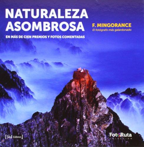 Descargar Libro Naturaleza Asombrosa (Foto-Ruta) de Francisco Mingorance