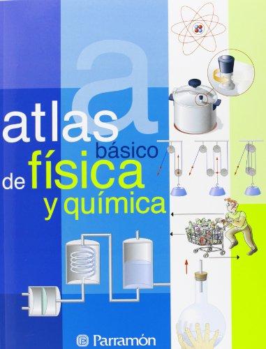 ATLAS BASICO DE FISICA Y QUIMICA (Atlas básicos) por Jordi Llansana