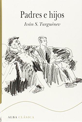 Padres E Hijos (Alba Clásica) por Iván S. Turguénev