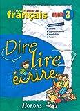 Le Nouvel Atelier de français : Dire, lire, écrire, cycle 3