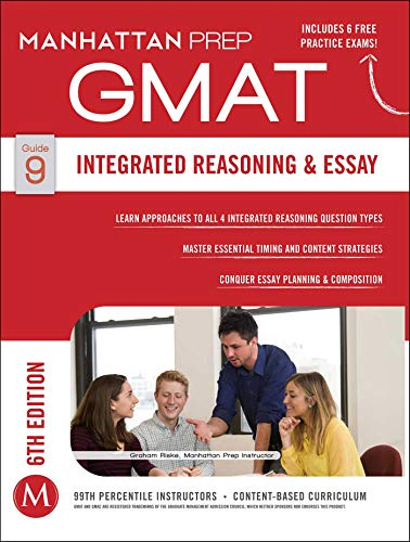 GMAT Integrated Reasoning and Essay (Manhattan Prep GMAT Strategy Guides, Band 9)