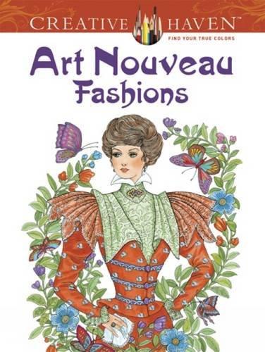 Creative Haven Art Nouveau Fashions Coloring Book (Creative Haven Coloring Books)