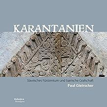 Karantanien: Slawisches Fürstentum und bairische Grafschaft