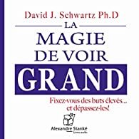 La magie de voir grand par David Joseph Schwartz