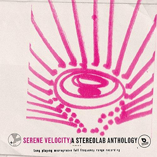 Serene Velocity - A Stereolab ...
