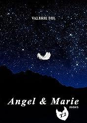 Angel & Marie: Tome 2 : De désir me faire périr