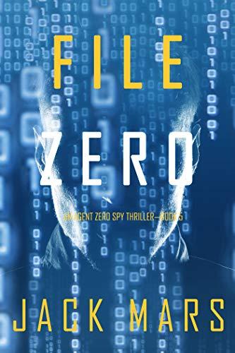File Zero (An Agent Zero Spy Thriller—Book #5) (English Edition ...