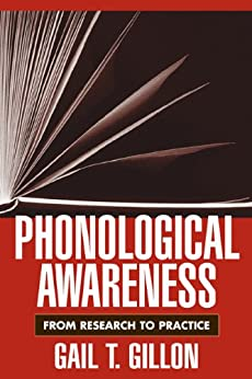 Phonological Awareness: From Research to Practice (Challenges in Language and Literacy) von [Gillon, Gail T.]