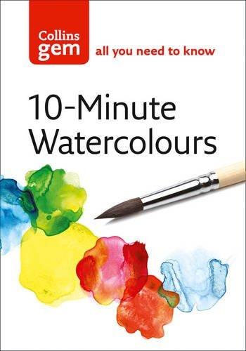 Collins Gem 10-Minute Watercolours: Techniques & Tips for Quick Watercolours by Hazel Soan (2008-01-01)