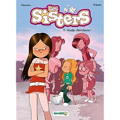 Les Sisters - Tome 05 - Quelle chouchoute !