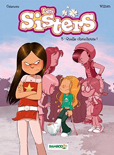Les Sisters - tome 5: Quelle chouchoute ! par Christophe Cazenove