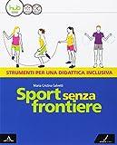 Sport senza frontiere. Ediz. facile. Per la Scuola media. Con e-book. Con espansione online