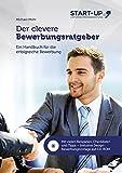 Der clevere Bewerbungsratgeber - Ein Handbuch für die erfolgreiche Bewerbung: Mit vielen Beispielen, Checklisten und Tipps - Inklusive Design-Bewerbungsvorlage auf CD-ROM